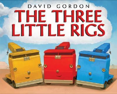 The Three Little Rigs By Gordon, David/ Gordon, David (ILT)