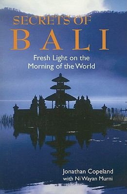 Secrets of Bali By Copeland, Jonathan/ Murni, Ni Wayan (CON)